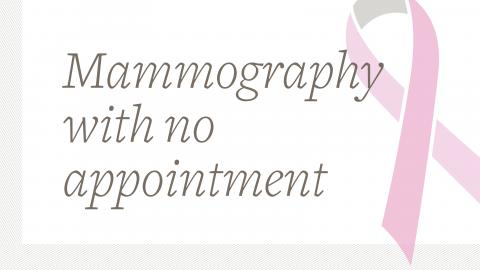 Mammography with no appointment